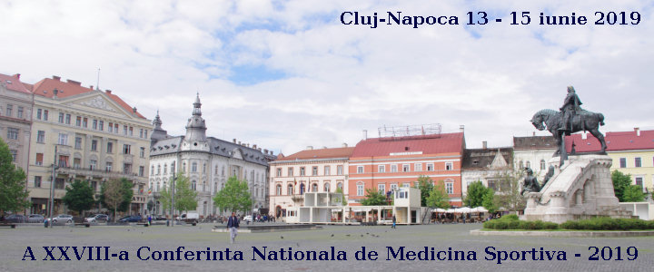 A XXVIII-a Conferinta Nationala de Medicina Sportiva - 2019 Cluj-Napoca