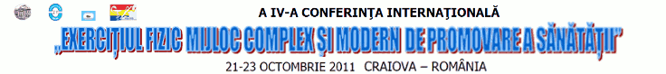 Conferinta Internationala 2011 - Exercitiul fizic - mijloc complex si modern de promovare a sanatatii
