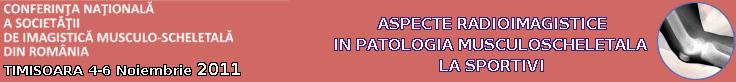 Conferinta SIMSR 2011 - ASPECTE RADIOIMAGISTICE IN PATOLOGIA MUSCULOSCHELETALA LA SPORTIVI