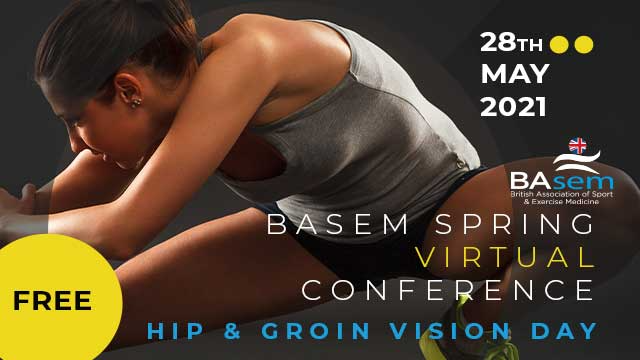 BASEM Spring Conference 2021 – Hip and Groin vision day. Adding focus in an unreal world